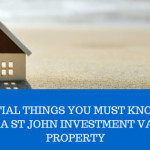 7 Tips To Buying A St John Investment Vacation Property