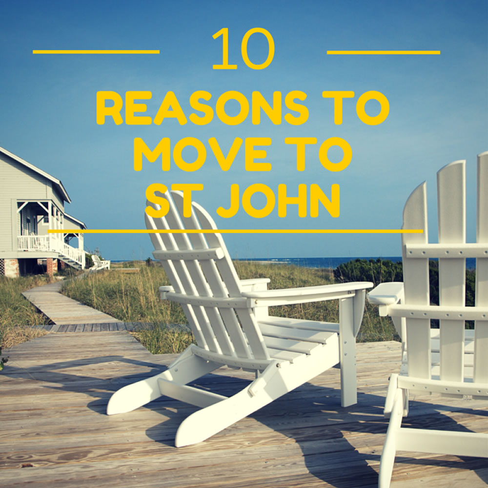 10 Reasons to Move to St John