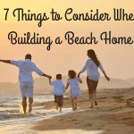 7 Things to Consider When Building a Beach Home